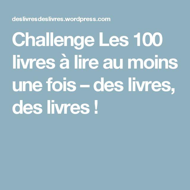 Challenge Les 100 livres à lire au moins une fois – des livres, des livres !