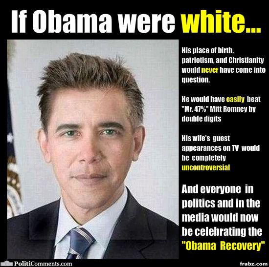 If Obama Were White Meme Generator - Captionator Caption Generator - Frabz