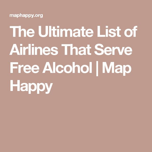 The Ultimate List of Airlines That Serve Free Alcohol | Map Happy