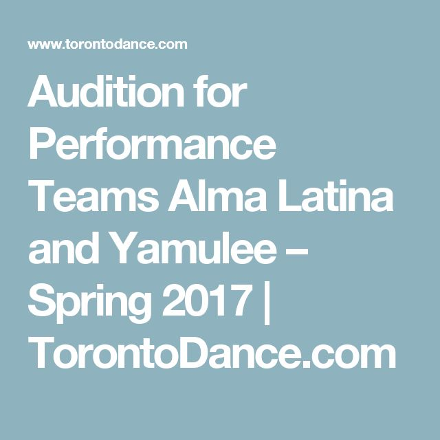 Audition for Performance Teams Alma Latina and Yamulee – Spring 2017 | TorontoDance.com