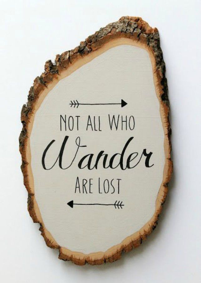A wood round is the ideal canvas for a nature-inspired saying.
