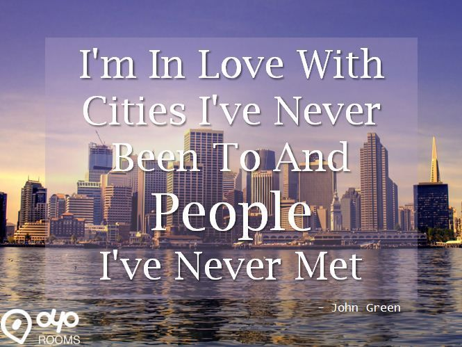 I'm In #Love With #Cities I've Never Been To And #People I've Never Met - #JohnGreen