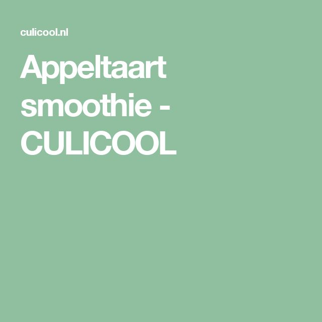 Appeltaart smoothie - CULICOOL