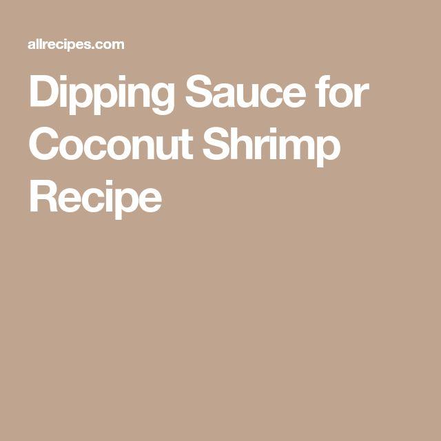 Dipping Sauce for Coconut Shrimp Recipe