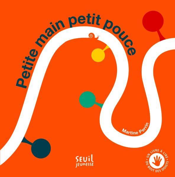 Petite main, petit pouce - Martine Perrin   Editions Seuil Jeunesse