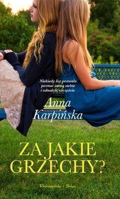 Co się stało, to się nie odstanie? | mamopracuj.pl  Za jakie grzechy? Anny Karpińskiej to opowieść o kobiecie, która musi poradzić sobie z przeciwnościami losu, stawić czoło przeszłości i teraźniejszości. Zaczyna się jak komedia romantyczna - on przed ołtarzem stwierdza, że jednak nie może poślubić wybranki. Ona nie wierzy w to co się dzieje. Przecież jeszcze wczoraj wszystko było w najlepszym porządku. http://www.mamopracuj.pl/co-sie-stalo-to-sie-nie-ostanie