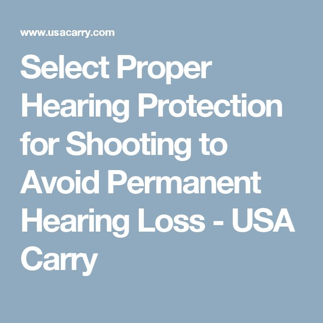 Select Proper Hearing Protection for Shooting to Avoid Permanent Hearing Loss - USA Carry