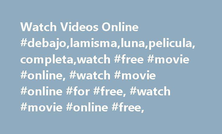 Watch Videos Online #debajo,lamisma,luna,pelicula,completa,watch #free #movie #online, #watch #movie #online #for #free, #watch #movie #online #free, http://fresno.remmont.com/watch-videos-online-debajolamismalunapeliculacompletawatch-free-movie-online-watch-movie-online-for-free-watch-movie-online-free/  # La Misma Luna ( Pelicula Completa ) Resubida Con la esperanza de dar una vida mejor a su hijo, Rosario trabaja de manera ilegal en los Estados Unidos, mientras que su madre cuida de…