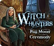 Witch Hunters: Full Moon Ceremony Standard Edition for PC! Defeat the evil witches and save the world from eternal darkness! Standard Edition for Mac: http://wholovegames.com/hidden-object-mac/witch-hunters-full-moon-ceremony-2.html