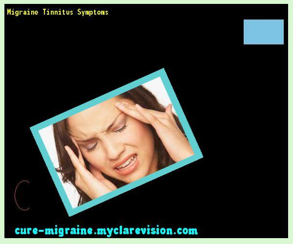 Migraine Tinnitus Symptoms 171405 - Cure Migraine