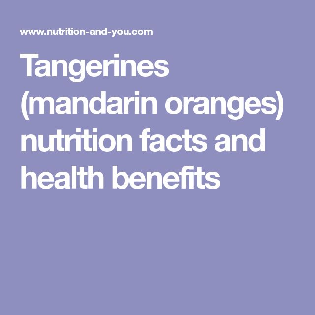 Tangerines (mandarin oranges) nutrition facts and health benefits