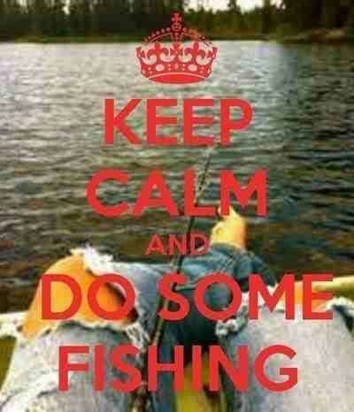 Keep calm and do some Fishing