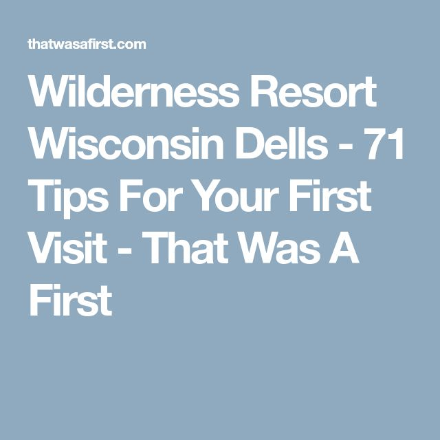 Wilderness Resort Wisconsin Dells - 71 Tips For Your First Visit - That Was A First