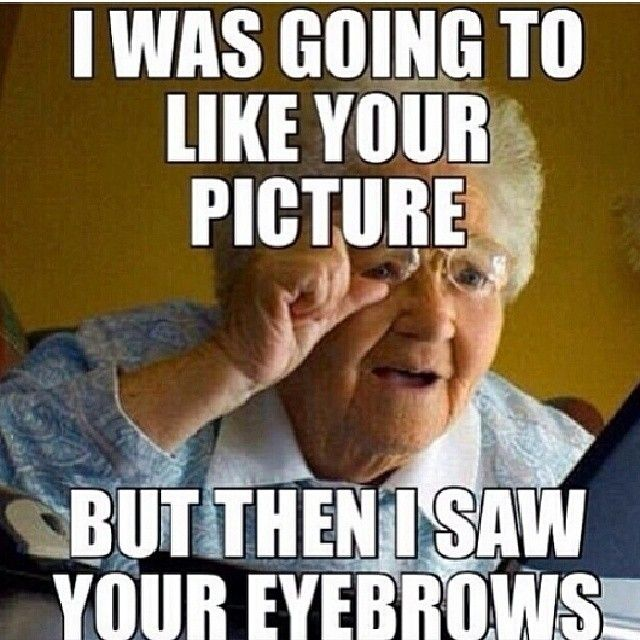 How I feel everyday hahah. There is a perfect brow people, figure it out!