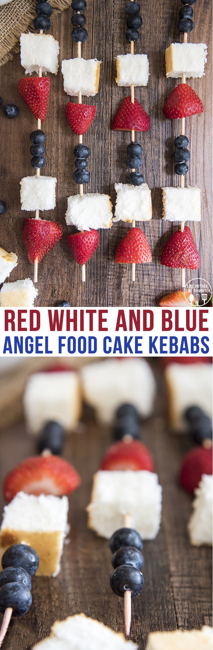 Red White and Blue Angel Food Cake Kebabs - these delicious and easy ...