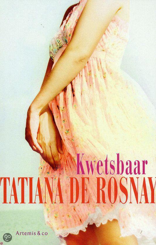 Kwetsbaar - Tatiana de Rosnay ... één v.d. mooie boeken van deze schrijfster...