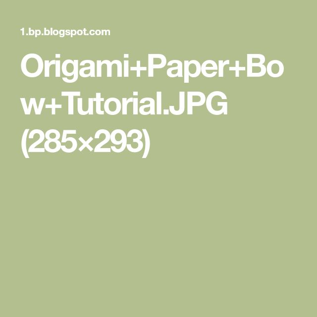 Origami+Paper+Bow+Tutorial.JPG (285×293)