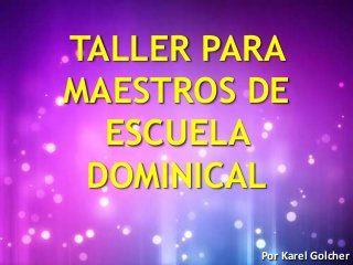 Taller para maestros de escuela dominical