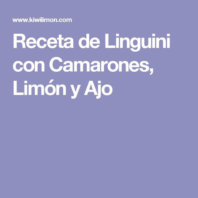 Receta de Linguini con Camarones, Limón y Ajo