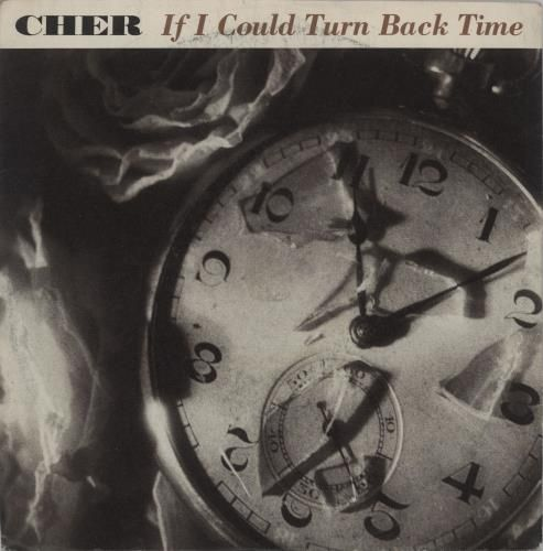 "Cher If I Could Turn Back Time 7"" vinyl single (7 inch record) UK CHE07IF289418"