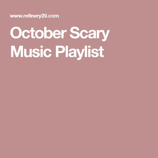 October Scary Music Playlist