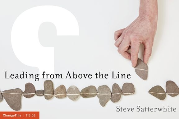 "Leading from Above the Line By Steve Satterwhite Published Jan. 29, 2014 9:00 a.m. ""In the wake of the great recession, in businesses and organizations around the world, we have a crisis on our hands. But it's not the crisis we all think it is and talk about."