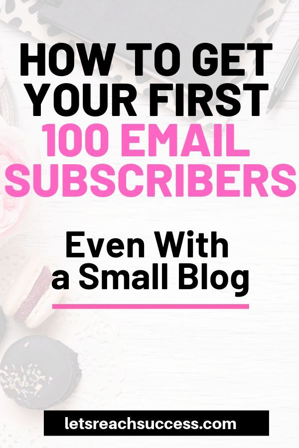 How to Get Your First 100 Email Subscribers Even With a