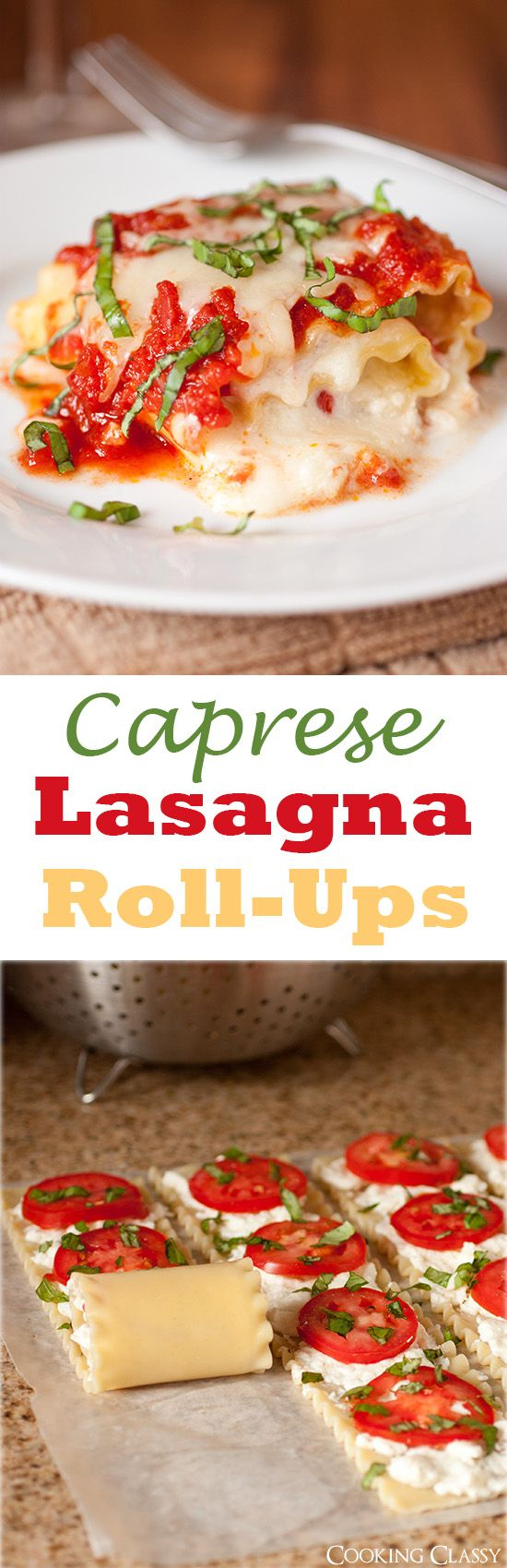 Caprese Lasagna Roll-Ups - perfect cheesy tomato basil goodness right there! These have gotten great reviews!