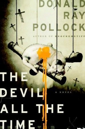 The Devil All the Time by Donald Ray Pollock - my goodreads review