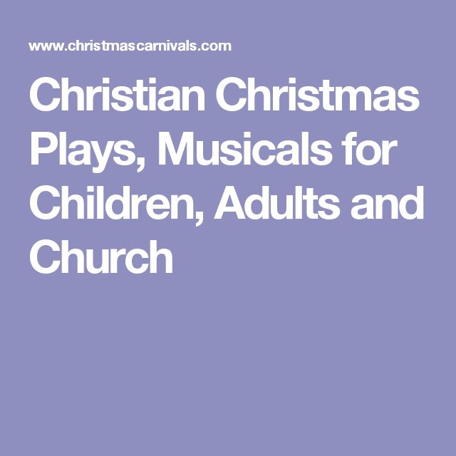 Christian Christmas Plays, Musicals for Children, Adults and Church