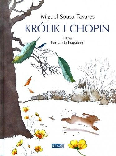 Fernanda Fragateiro - Królik i Chopin (Miguel Sousa Tavares)