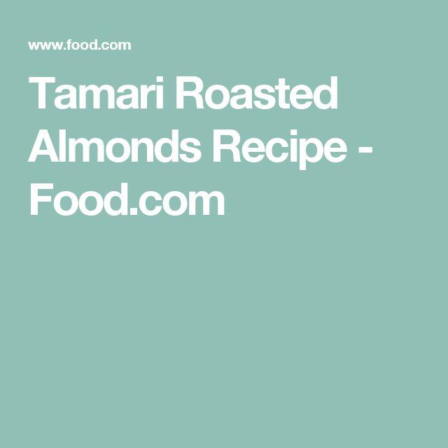 Tamari Roasted Almonds Recipe - Food.com