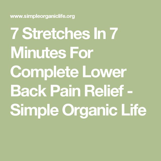 7 Stretches In 7 Minutes For Complete Lower Back Pain Relief - Simple Organic Life