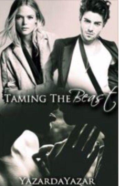 Taming The Beast (Canavar Serisi 2) -Yazar: yazardayazar