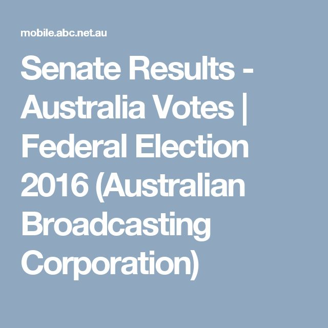 Senate Results - Australia Votes   Federal Election 2016 (Australian Broadcasting Corporation)