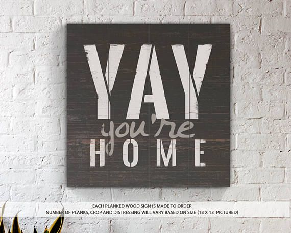YAY You're Home Planked Wood Sign Black and White