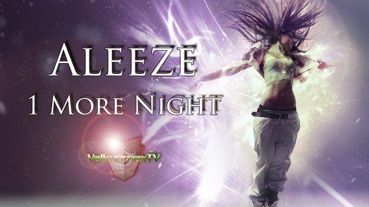 Aleeze - 1 More Night