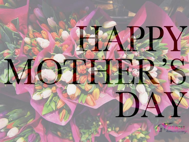 ~From all of us on the Hewitt Staff to all of you awesome homeschooling Moms out there #HappyMothersDay