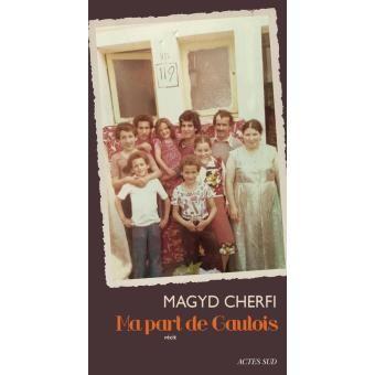 Magyd CHERFI - Ma part de Gaulois (Actes Sud)