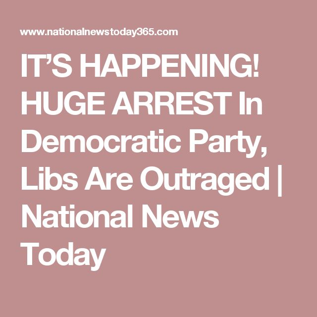 IT'S HAPPENING! HUGE ARREST In Democratic Party, Libs Are Outraged | National News Today