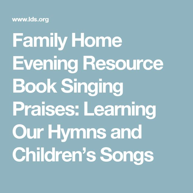 Family Home Evening Resource Book Singing Praises: Learning Our Hymns and Children's Songs