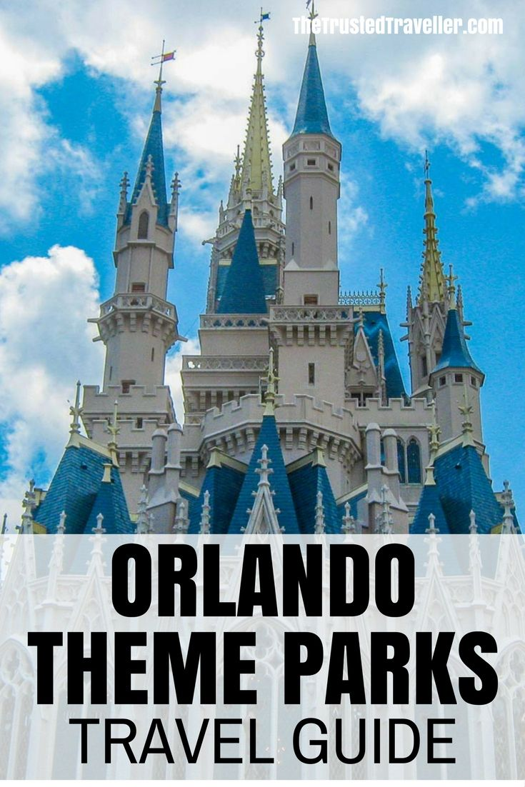 Guide to the Orlando Theme Parks - The Trusted Traveller