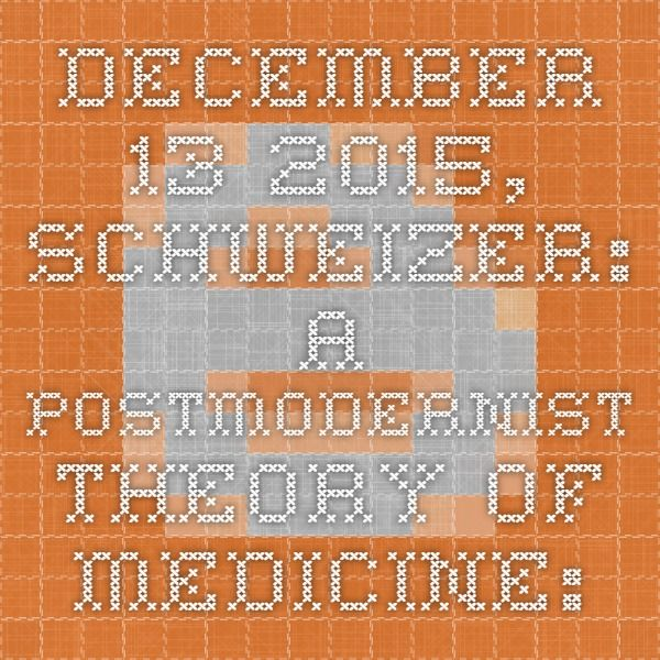 "December 13 2015, Schweitzer: A postmodernist theory of medicine: ""CFS/ME"" and the PACE trials"