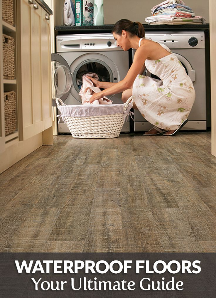Your Guide To Waterproof Flooring! Waterproof flooring