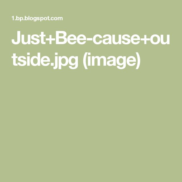 Just+Bee-cause+outside.jpg (image)