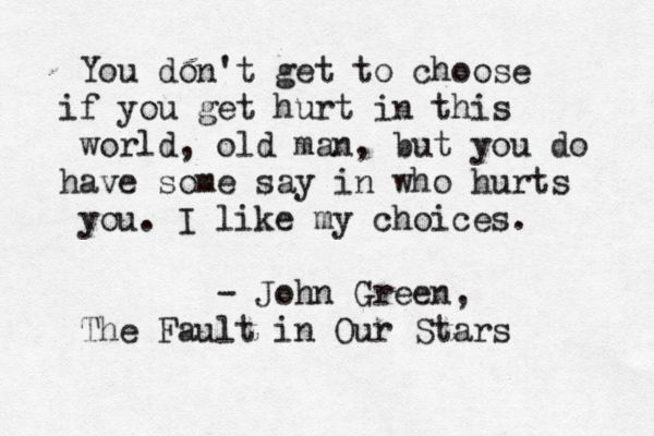 ~Augustus Waters: Tfios, Fall In Our Stars Quotes, A Fault In Our Stars Quotes, Choice, Book, Augustus Water, John Green, Our Fault In The Stars, Choo