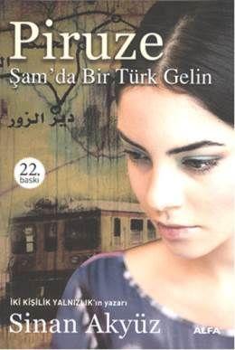Piruze - Şamda Bir Türk Gelin - Sinan Akyuz   14,25TL - D&R : Kitap