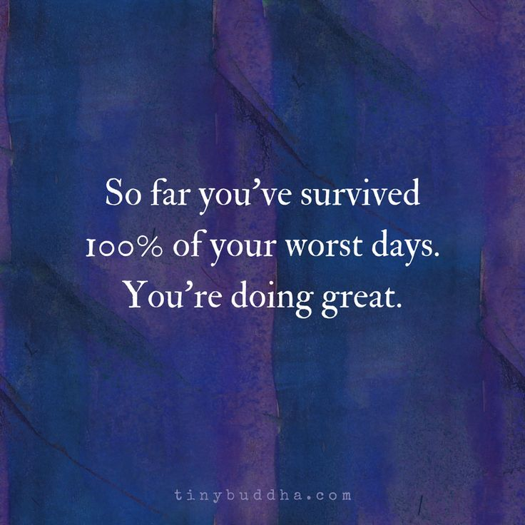 You've survived 100% of your worst days | think positive | positive quotes | happy