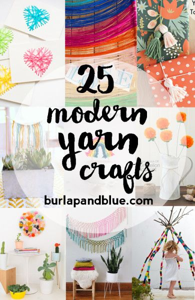 25 Modern and Creative Yarn Crafts