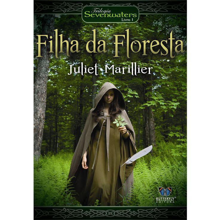 Livro - Sevenwaters - Filha da Floresta - Livro 1 - Juliet Marillier - Ficção Científica no Extra.com.br